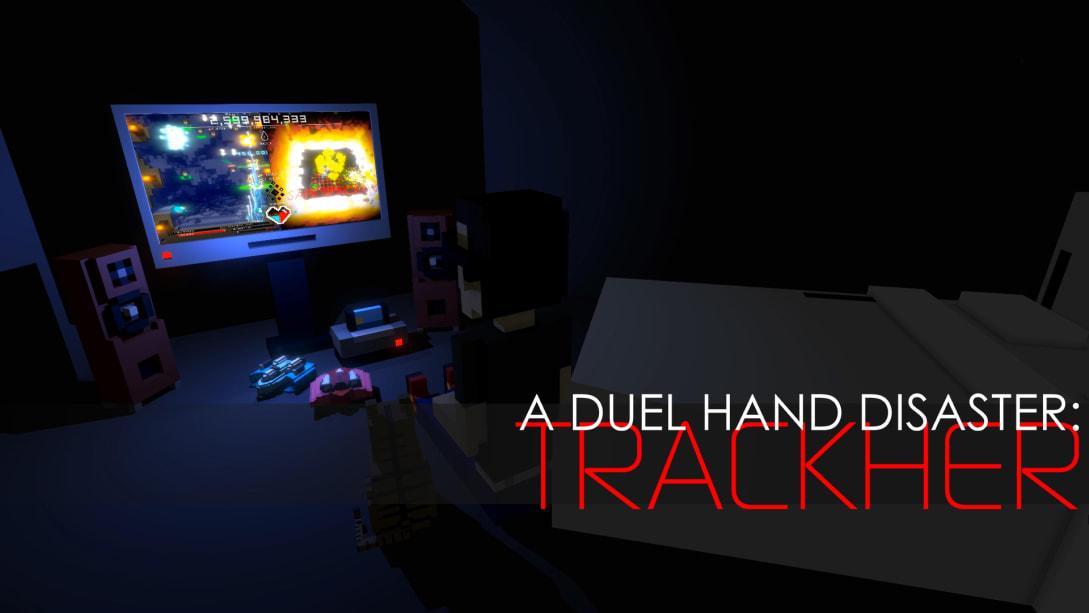 双手灾难:追踪者(A Duel Hand Disaster: Trackher)插图5